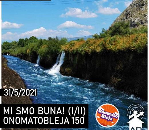 182: Mi smo Buna! I/II + Onomatobleja 150