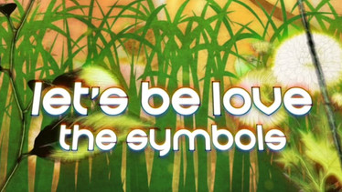 "The Symbols ""Let's Be Love"