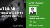 Webinar en replay : Déclarez votre CIR/CII de manière sécurisée