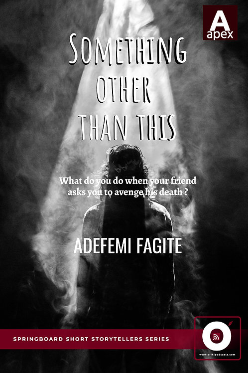 Something Other Than This (Adefemi Fagite)