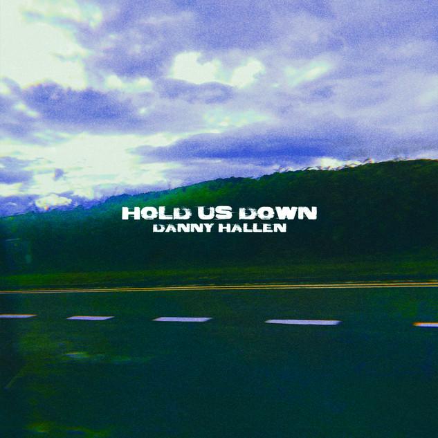 Hold Us Down - Danny Hallen
