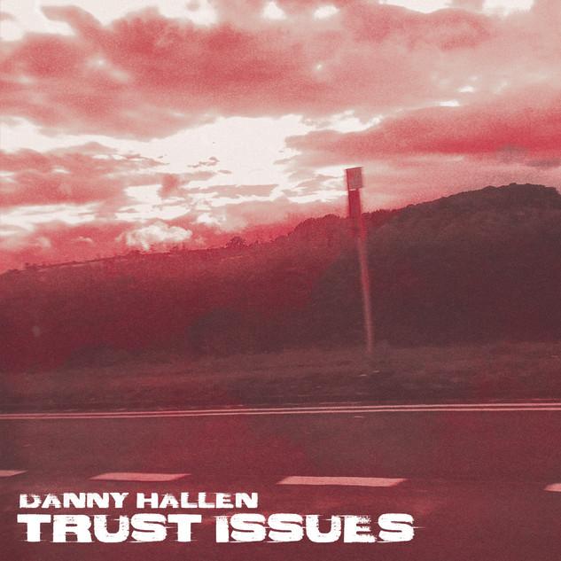 Trust Issues - Danny Hallen