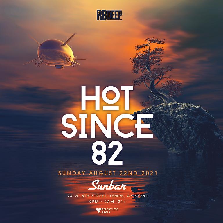 Hot Since 82