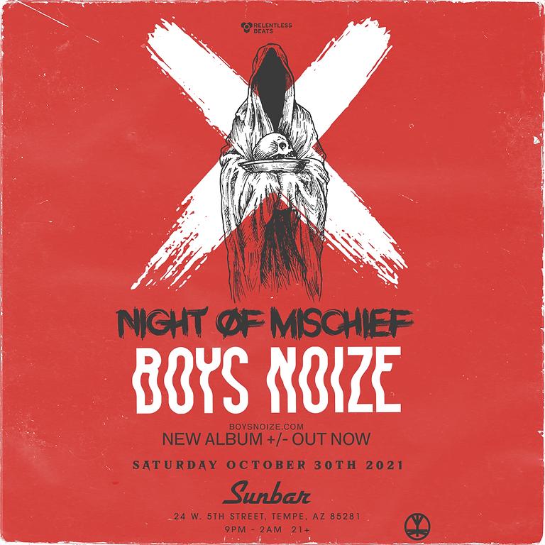 Boys Noize | Night of Mischief