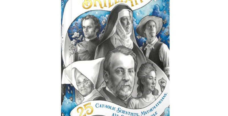 Brilliant! 25 Catholic Scientists, Mathematicians, and Supersmart People