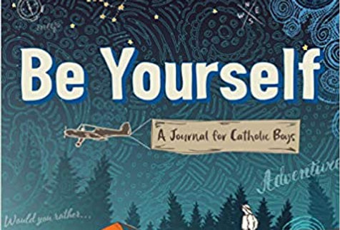 Be Yourself: A Journal for Catholic Boys Paperback
