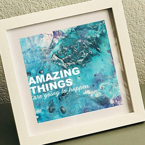 """Amazing Things..."" Framed Print"