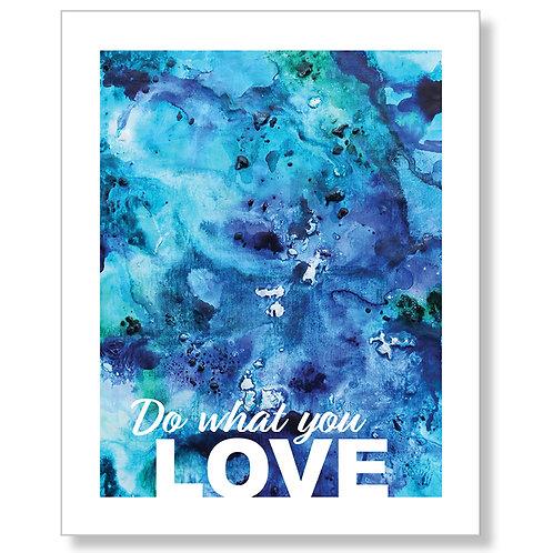 """Do What You Love"" Art Print"