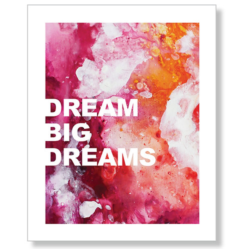 """Dream Big Dreams"" Art Print"