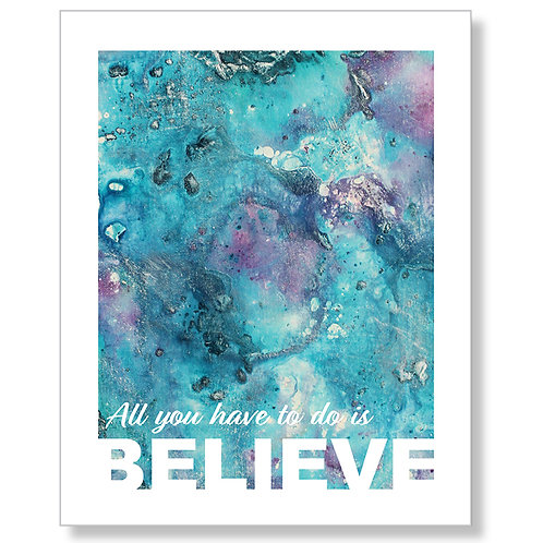 """""""You Have to Believe"""" Art Print"""
