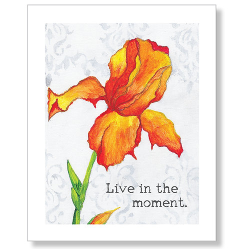 """Live in the Moment"" Art Print"