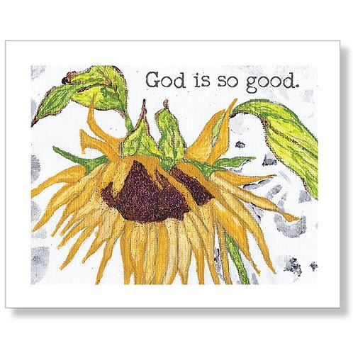 """God is so Good"" Art Print"