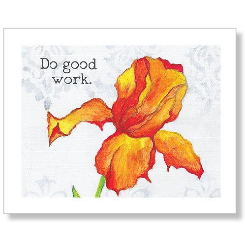"""Do Good Work"" Art Print"