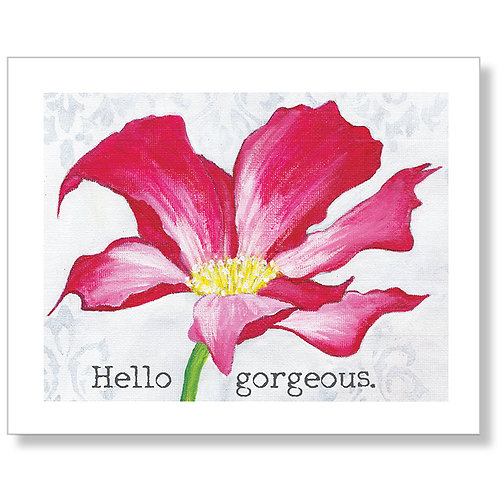 """Hello Gorgeous"" Art Print"