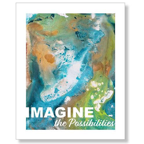 """Imagine the Possibilities"" Art Print"