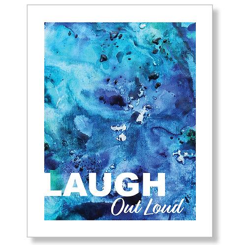 """""""Laugh Out Loud"""" Art Print"""