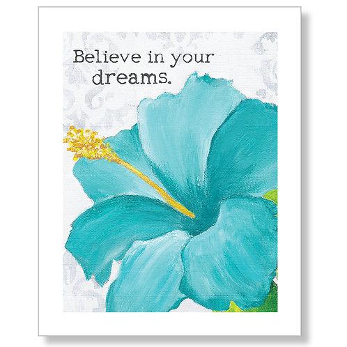 """Believe in your Dreams"" Art Print"
