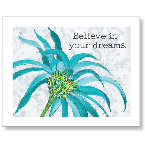 """Believe in your dreams."" Art Print"