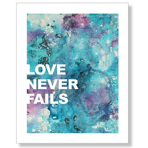 """Love Never Fails"" Art Print"