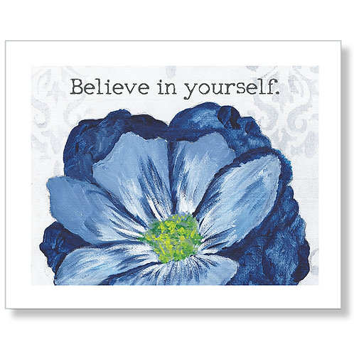 """Believe in Yourself"" Art Print"