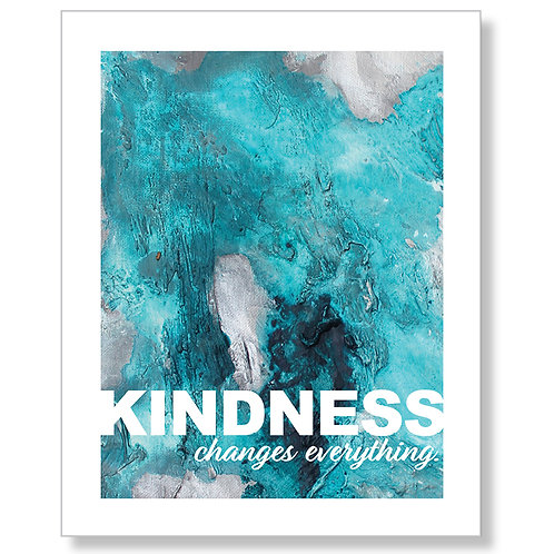 """Kindness Changes Everything"" Art Print"