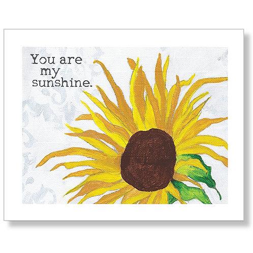 """You are my Sunshine"" Art Print"