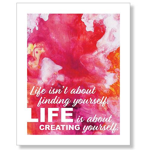 """Creating Yourself"" Print Art"