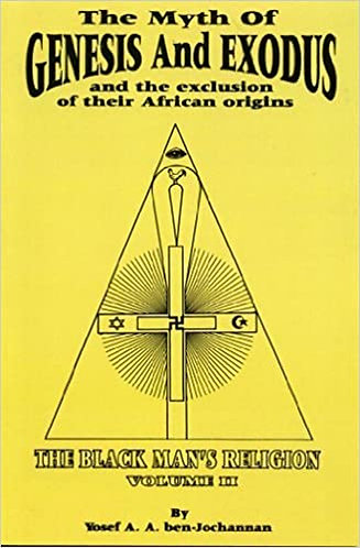 Myth & Genesis of Exodus & the Exclusion of their African Origins: Vol II