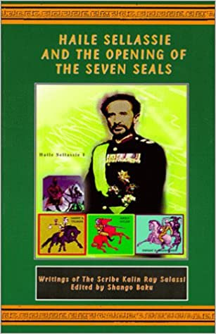 Haille Sellassie & The Opening of the Seven Seals
