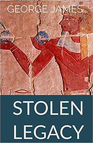 Stolen Legacy: Greek Philosophy is Stolen