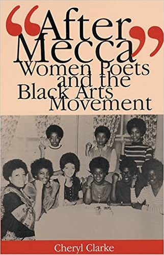 "After Mecca"": Women Poets and the Black Arts Movement"