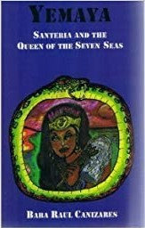 Yemaya: Santeria & the Queen of the Seven Seas