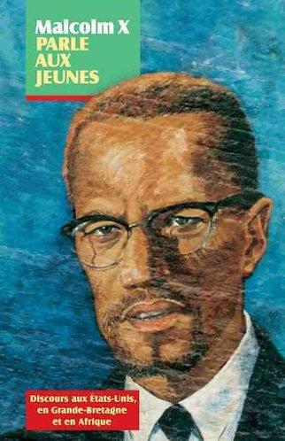Malcolm X Parle Aux Jeunes: Discours Aux États-Unis, En Grande-Bretagne Et En Af