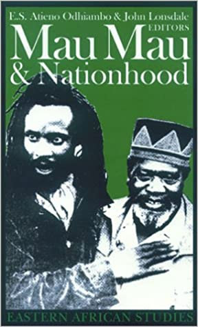 Mau Mau & Nationhood: Arms Authority & Narration