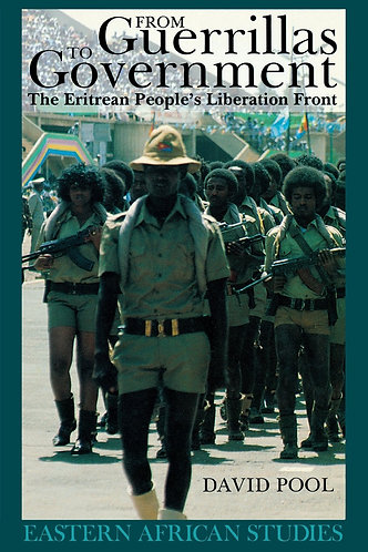 From Guerrillas to Government: Eritrean People's Liberation Front