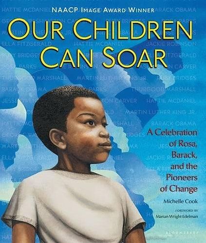 Our Children Can Soar: A Celebration of Rosa, Barack, and the Pioneers of Chang