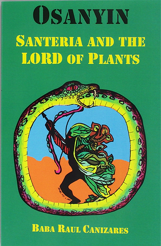 Osanyin: Santeria & the Lord of the Plants