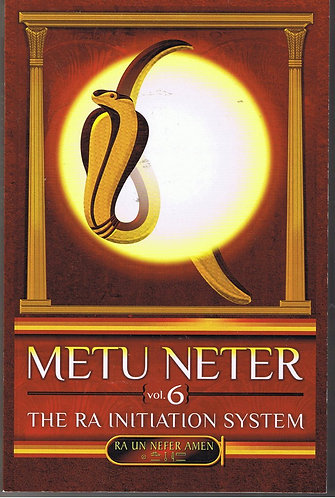 Metu Neter Vol 6: The Ra Initiation System