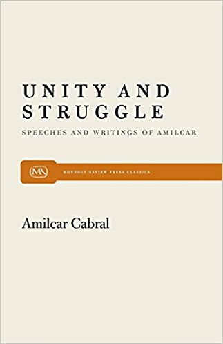 Unity and Struggle: Speeches and Writings of Amilcar Cabral