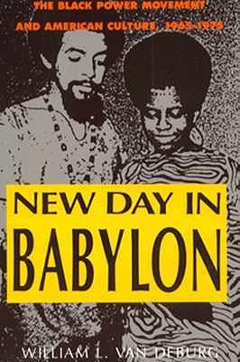 New Day in Babylon: The Black Power Movement and American Culture, 1965-1975