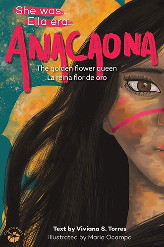 Anacaona: The Golden Flower Queen ( She Was )