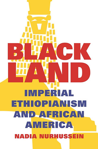 Black Land: Imperial Ethiopianism and African America