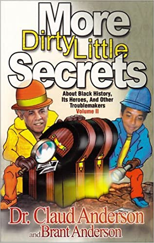 More Dirty Little Secrets About Black History, Its Heroes and Other Troublemaker