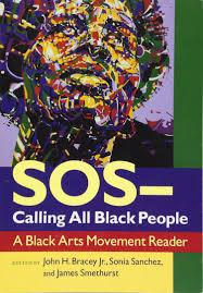SOS--Calling All Black People: A Black Arts Movement Reader