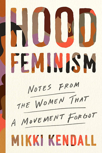 Hood Feminism: Notes from the Women That a Movement Forgot (Hardcover)