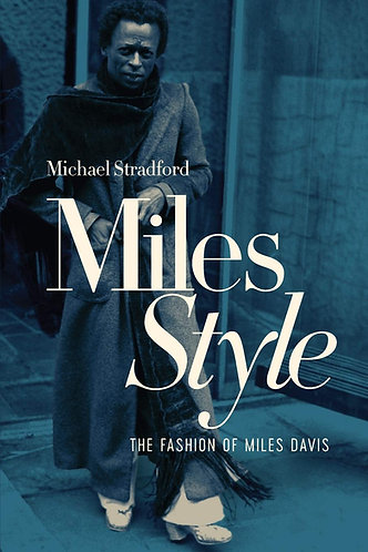 MilesStyle: The Fashion of Miles Davis