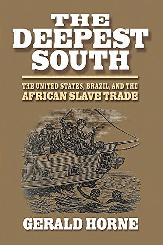 The Deepest South: The United States, Brazil, and the African Slave Trade