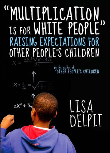 Multiplication Is for White People: Raising Expectations for Other People's Chi