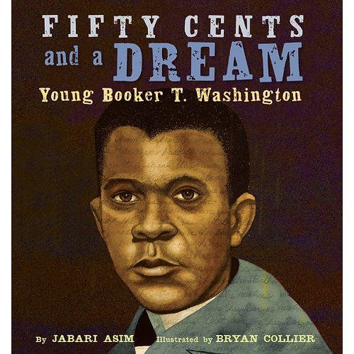 Fifty Cents and a Dream: Young Booker T. Washington (Hardcover)