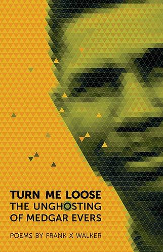 Turn Me Loose: The Unghosting of Medgar Evers